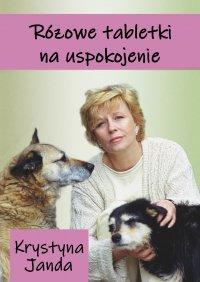 Różowe tabletki na uspokojenie - Krystyna Janda