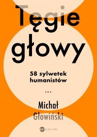 Tęgie głowy. 58 sylwetek humanistów - Michał Głowiński