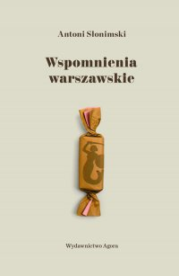 Wspomnienia warszawskie - Antoni Słonimski