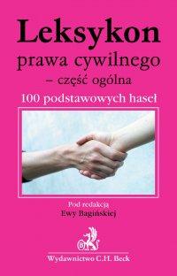 Leksykon prawa cywilnego - część ogólna 100 podstawowych haseł - Ewa Bagińska
