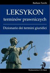 Leksykon terminów prawniczych (włoski) Dizionario dei termini giuridici - Barbara Turchi
