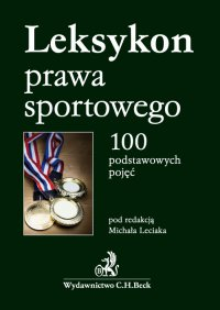 Leksykon prawa sportowego. 100 podstawowych pojęć - Michał Leciak