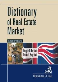 Dictionary of Real Estate Market. English-Polish, Polish-English Słownik rynku nieruchomości. Angielsko-polski, polsko-angielski - Roman Kozierkiewicz