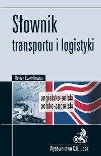 Słownik transportu i logistyki Angielsko-polski, polsko-angielski - Roman Kozierkiewicz