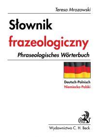 Słownik frazeologiczny niemiecko - polski - Teresa Mrozowski