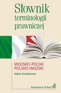 Słownik terminologii prawniczej włosko-polski polsko-włoski - Halina Kwiatkowska