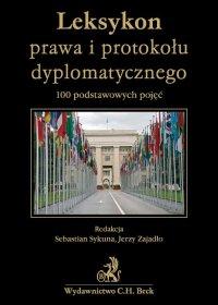 Leksykon prawa i protokołu dyplomatycznego 100 podstawowych pojęć - Sebastian Sykuna