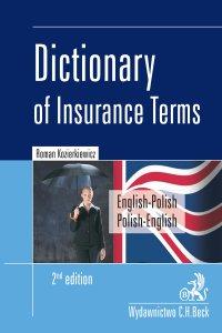Dictionary of Insurance Terms. Angielsko-polski i polsko-angielski słownik terminologii ubezpieczeniowej. Wydanie 2 - Roman Kozierkiewicz