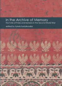 In the Archive of Memory. The Fate of Poles and Iranians in the Second World War - Opracowanie zbiorowe