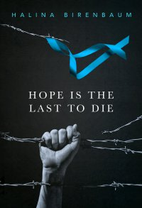 Hope is the Last to Die - Halina Birenbaum