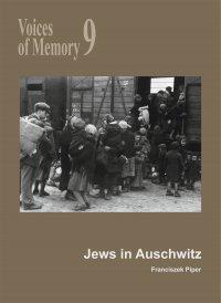 Voices of Memory 9. Jews in Auschwitz - Franciszek Piper