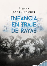 Infancia en traje de rayas - Bogdan Bartnikowski