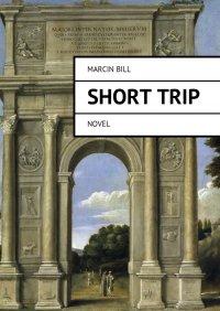 Shorttrip - Marcin Bill