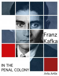 In the Penal Colony - Franz Kafka