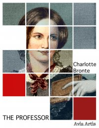The Professor - Charlotte Bronte