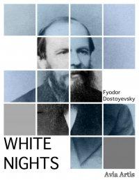 White Nights - Fyodor Dostoyevsky