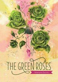 The green roses - Katarzyna Ducros