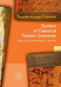 System of Classical Tibetan Grammar - Thupten Kunga Chashab