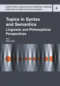 Topics in Syntax and Semantics. Linguistic and Philosophical Perspectives - Wiktor Pskit
