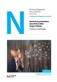 Nozioni di grammatica descrittiva della lingua Italiana. Fonetica e fonologia - Mirosława Magajewska