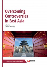 Overcoming Controversies in East Asia - Tomasz Kamiński