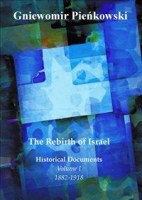 The Rebirth of Israel. Historical Documents. Volume I: 1882-1918. - Gniewomir Pieńkowski