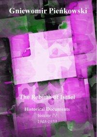 The Rebirth of Israel. Historical Documents. Volume IV: 1948-1959 - Gniewomir Pieńkowski
