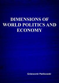 Dimensions of world politics and economy - Gniewomir Pieńkowski