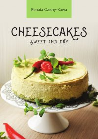 Cheesecakes sweet and dry - Renata Czelny-Kawa