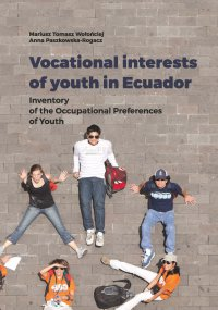 Vocational interests of youth in Ecuador. Inventory of the Occupational Preferences of Youth - Mariusz Tomasz Wołońciej