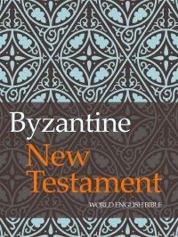 Byzantine New Testament - Opracowanie zbiorowe