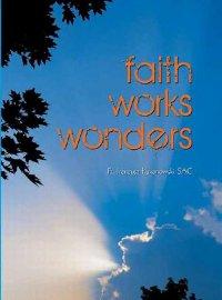 Faith works wonders - Ireneusz Łukanowski