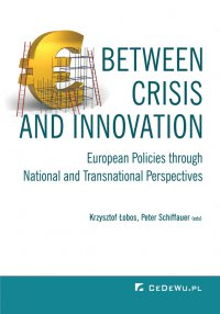 Between Crisis and Innovation – European Policies Through National and Transnational Perspectives - Krzysztof Łobos