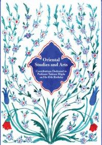 Oriental Studies and Arts. Contributions Dedicated to Professor Tadeusz Majda on His 85th Birthday - Opracowanie zbiorowe