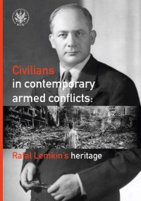 Civilians in contemporary armed conflicts - Agnieszka Bieńczyk-Missala