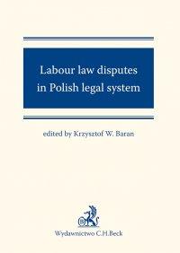 Labour law disputes in Polish legal system - Krzysztof Baran