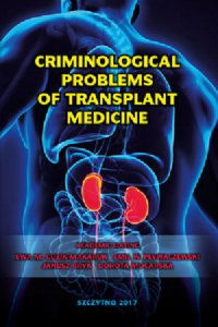 Criminological problems of transplant medicine - Ewa M. Guzik-Makaruk