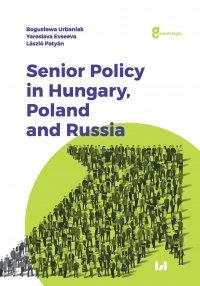 Senior Policy in Hungary, Poland and Russia - Bogusława Urbaniak