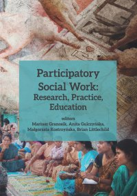 Participatory Social Work: Research, Practice, Education - Mariusz Granosik