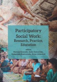Participatory Social Work: Research, Practice, Education - Mariusz Granosik