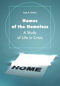 Homes of the Homeless. A Study of Life in Crisis - Inga B. Kuźma