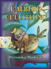 L'albero e l'uccellino - Weronika Madryas