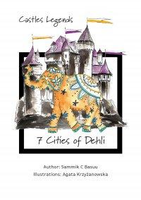 Castles Legends: 7 Cities of Dehli - Sammik C Basuu