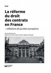 La réforme du droit des contrats en France – réflexions de juristes européens - Mariola Lemonnier
