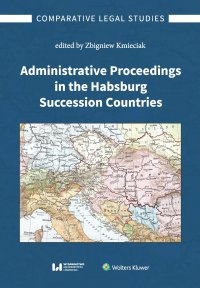 Administrative Proceedings in the Habsburg Succession Countries - Zbigniew Kmieciak