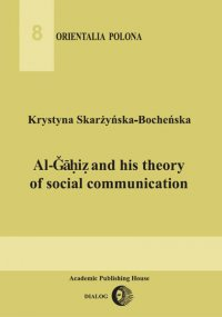 Al-Gahiz and his theory of social communication - Krystyna Skarżyńska-Bocheńska