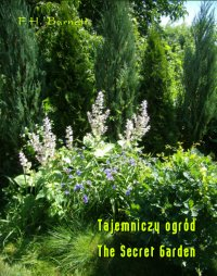 Tajemniczy ogród. The Secret Garden - Burnett Frances Hodgson