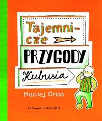 Tajemnicze przygody Kubusia - Maciej Orłoś