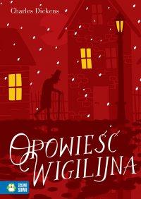Opowieść Wigilijna. Literatura klasyczna - Charles Dickens