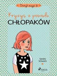 Dotyk magii 3 - Kryzys z powodu chłopaków - Sandra Schwartz